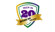 Tech in 20: Outlook O365 Email Setup