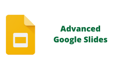 Advanced Google Slides