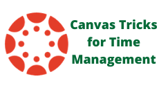 Canvas Tricks to Time Management