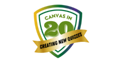 Canvas in 20: Creating New Quizzes